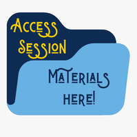Access Session Materials Here